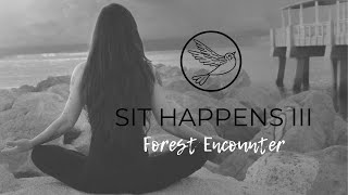Sit Happens: Forest Encounter