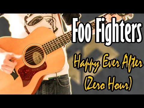 Foo Fighters - Happy Ever After (Zero Hour) Guitar Cover 1080P