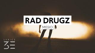 Missio Rad Drugz Lyrics.mp3