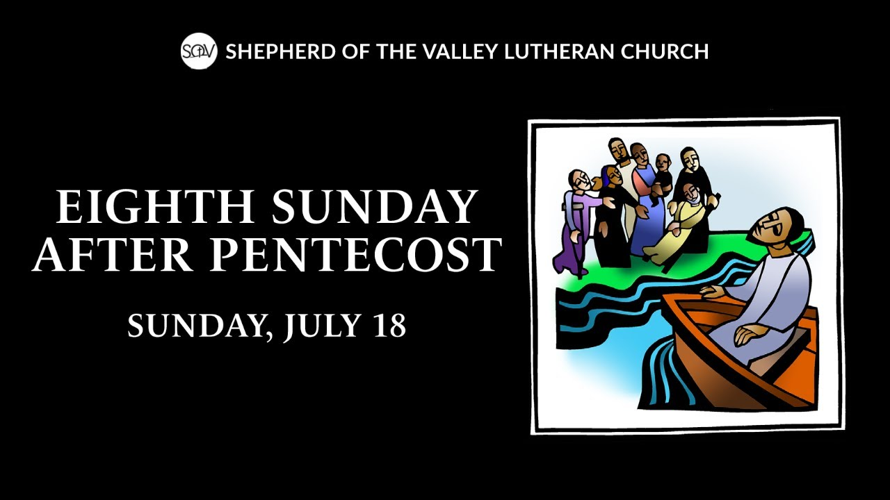 Eighth Sunday after Pentecost - July 18, 2021