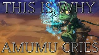 This is why Amumu cries