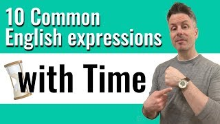 10 common English expressions with TIME