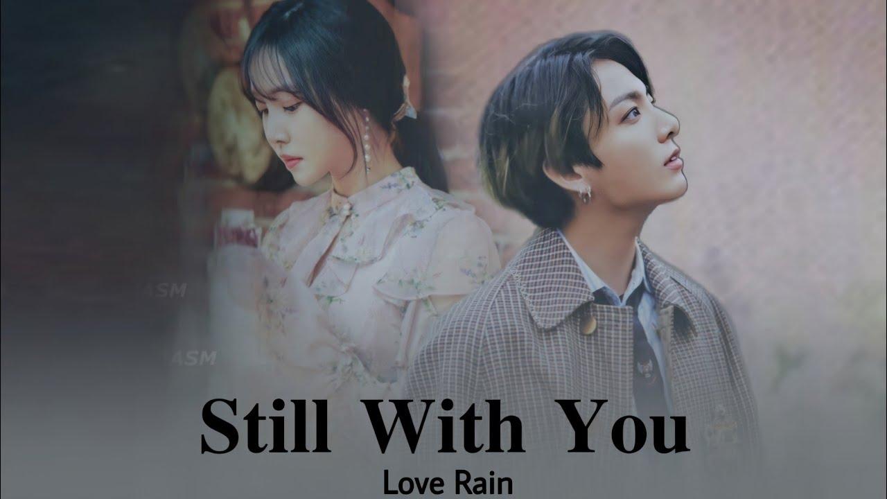 Jungkook x Yuju » Still with you/Love Rain [ FMV ]