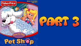 Whoa, I Remember: Fisher-Price Pet Shop: Part 3
