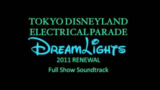 Tokyo Disneyland Electrical Parade: DreamLights - 2011 Renewal Edition (Source)