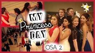 My Princess Day -  osa 2