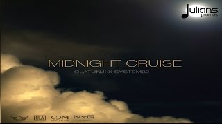 "Olatunji x System32 - Midnight Cruise ""2017 Release"" [HD]"