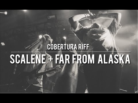 Far From Alaska + Scalene | Cobertura RIFF #41