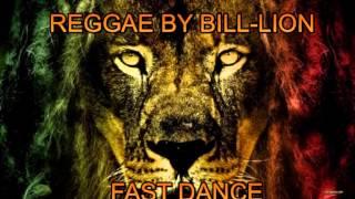 FAST DANCE I- REGGAE -(BY BILL LION)