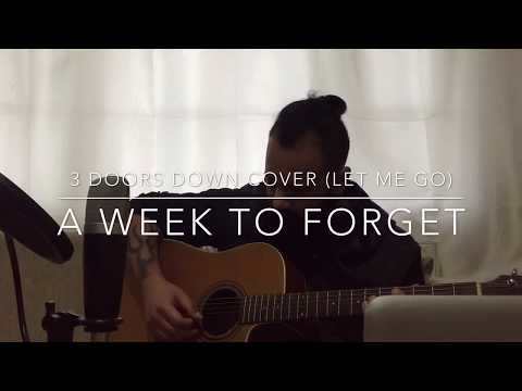 3 Doors Down Cover (Let Me Go) Cover by A Week To forget