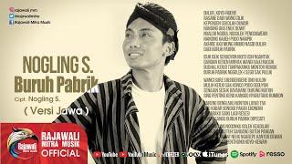 Nogling S. - Buruh Pabrik - Versi Jawa [OFFICIAL]