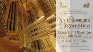 Padre Theo Flury - Improvvisazione al Grande Organo Meccanico Nenninger di Melzo