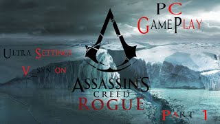 Assassin's Creed Rogue Part 1  Pc GamePlay Max Settings