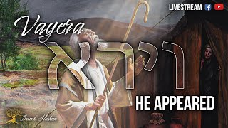 Erev Shabbat: Vayera - He Appeared