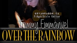 (Tommy Emmanuel) Somewhere Over The Rainbow - Bryan Rason -  Solo Acoustic Guitar