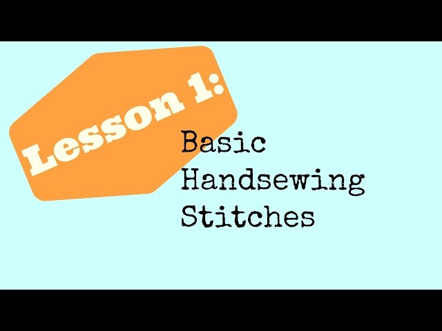 Sewing Lesson #1: Running Stitch, Basting Stitch, Backstitch, Knots -- The Vintage Home Sewist