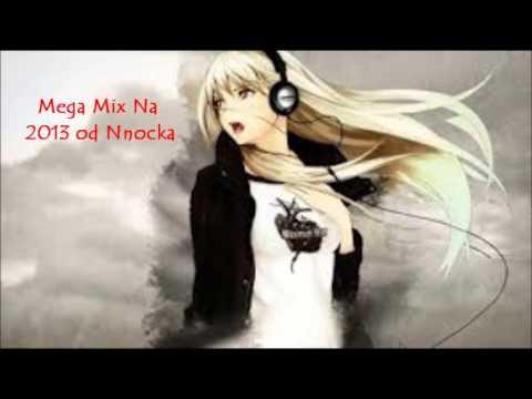 Mega MIX na 2013 Od Nnocka