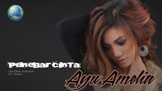 PENEBAR CINTA - AYU AMELIA (Official Video) mp3