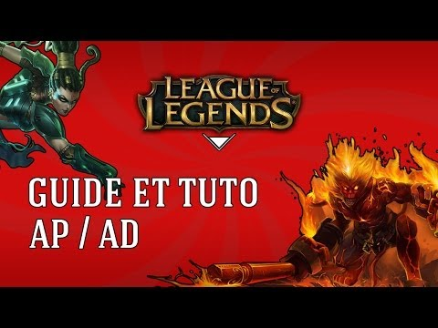 [FR] League of Legends (LoL) Guide & Tuto : AP / AD
