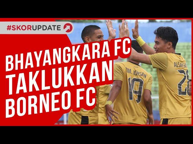 BHAYANGKARA FC RAIH KEMENANGAN PERDANA DI PIALA MENPORA 2021 USAI KALAHKAN BORNEO FC