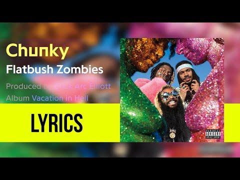 Flatbush Zombies - 'CHUNKY' (Lyricsed)