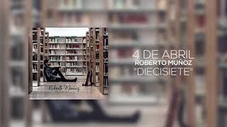 Roberto Muñoz - 4 de abril
