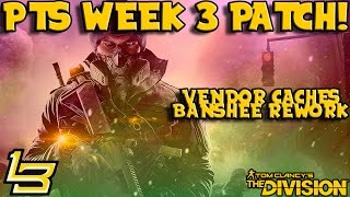 Week 3 PTS Patch Notes! (The Division) New Features!