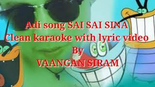 Sai Sai sina kasi potola adi song clean Karaoke with lyric video