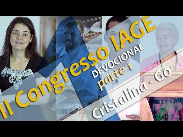 201 - II CONGRESSO IAGE - DEVOCIONAIS (PARTE 1) - CÉLIA