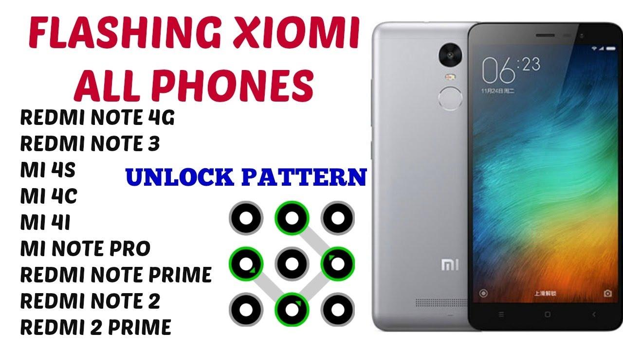 Redmi Note 4g {Single Sim} Flashing / all mi phone flash unlock pattern