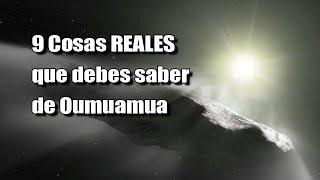 Oumuamua NI NAVE, NI ASTEROIDE? la VERDAD Qué SÍ SABEN y qué NO SABEN los científicos