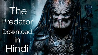How to Download The Predator 2018 Movie in Hindi Dubbed