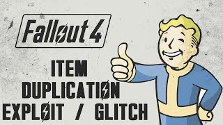 Fallout 4 - Item Duplication Glitch / Exploit & Unlimited Attribute Points - Duplicate Anything