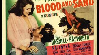 Blood and Sand (1941) Main Titles by Alfred Newman