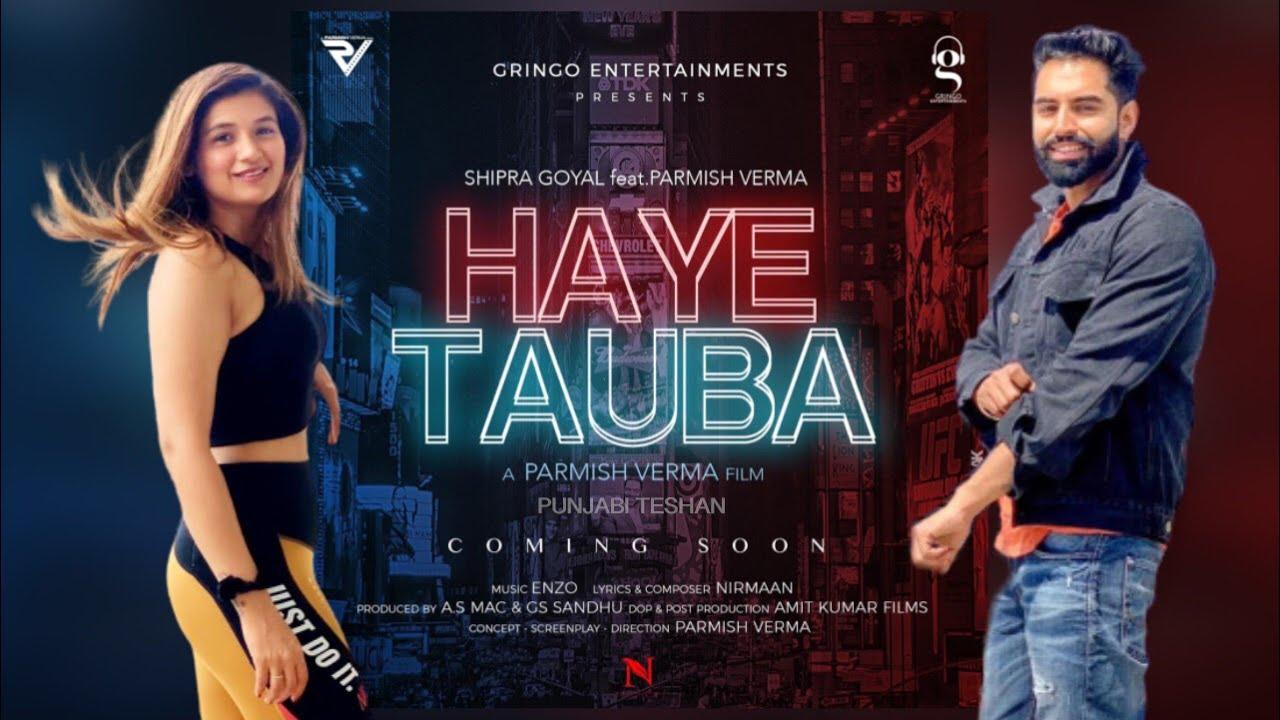 Haye Tauba   Shipra Goyal Ft. Parmish Verma   New Punjabi Songs 2020   Punjabi Teshan