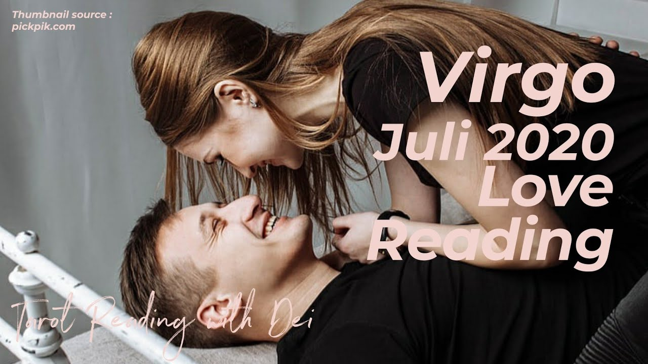 Virgo Juli 2020 : (Single) MELANGKAHKAN KAKI UNTUK PERGI - (Couple) KAMU YANG DICINTAI