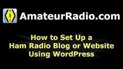 How to Set Up a Ham Radio Blog or Website Using WordPress