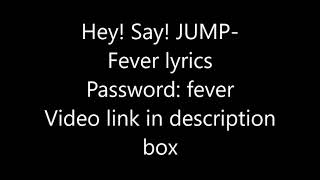 Hey! Say! JUMP-Fever lyrics (Password: fever)
