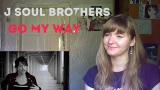 三代目 J Soul Brothers - Go my way |MV Reaction|