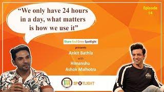 SAGspotlight Ep 14 I Let& 39 s use 24hrs in the day optimally I Ankit Bathla I Himanshu Ashok Malhotra
