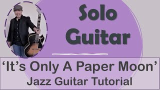 It's Only A Paper Moon Solo Jazz Guitar Tutorial
