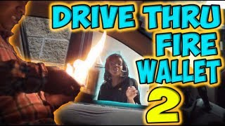 Repeat youtube video Drive Thru Fire Wallet 2