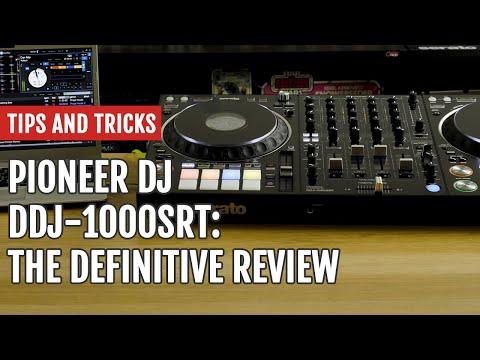 Pioneer DJ DDJ-1000SRT: The Definitive Review | Tips and Tricks