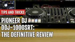 Pioneer DJ DDJ-1000SRT: The Definitive Review | Tips and Tricks.mp3