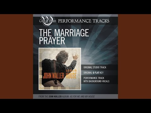 The Marriage Prayer (Performance Track)