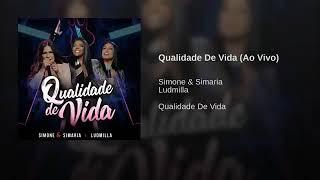 Baixar Simone e Simaria - Qualidade de Vida Ao Vivo ft. Ludmilla | Audio