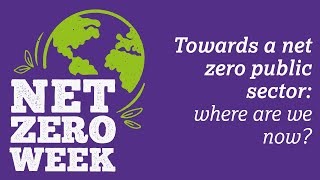 Click here to play the Towards a net zero public sector: where are we now? video