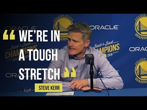 "Warriors Coach Steve Kerr: ""We're in a tough stretch"""