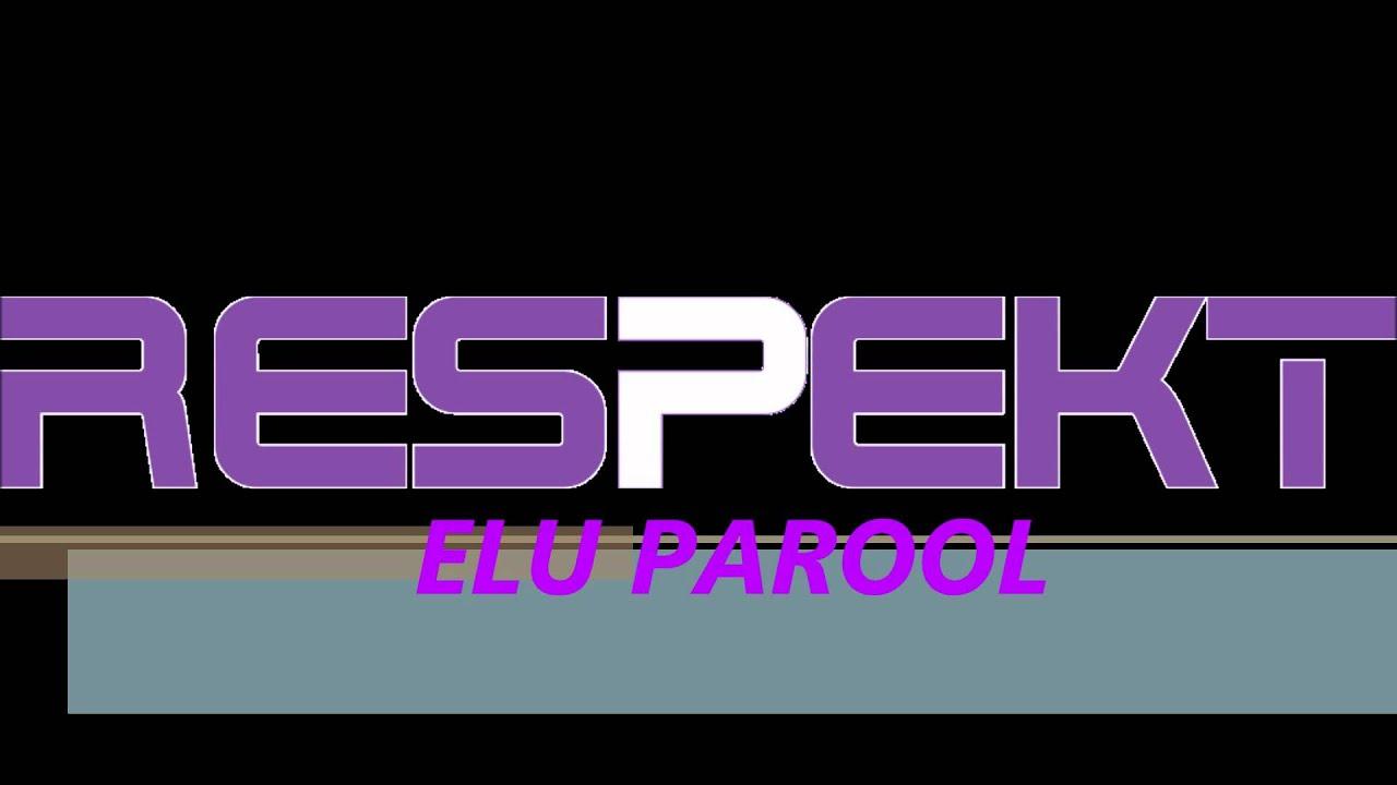 Respekt feat. Johanna Jakovlev - Elu Parool (radio edit)