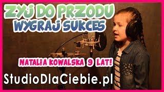 Żyj do przodu - Wygraj Sukces (cover by Natalia Kowalska - 9 lat)